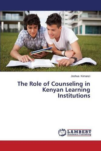 The Role of Counseling in Kenyan Learning Institutions (Paperback)