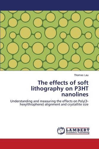 The Effects of Soft Lithography on P3ht Nanolines (Paperback)