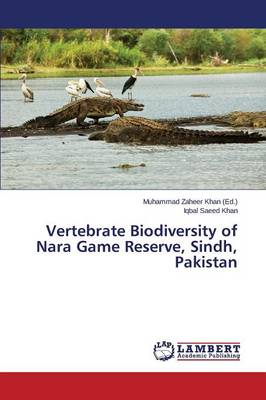 Vertebrate Biodiversity of Nara Game Reserve, Sindh, Pakistan (Paperback)