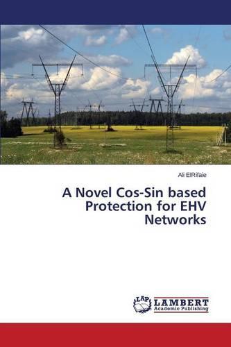 A Novel Cos-Sin Based Protection for Ehv Networks (Paperback)