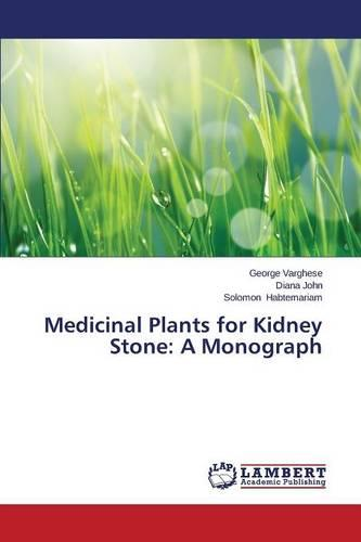 Medicinal Plants for Kidney Stone: A Monograph (Paperback)