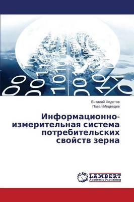Informatsionno-Izmeritel'naya Sistema Potrebitel'skikh Svoystv Zerna (Paperback)