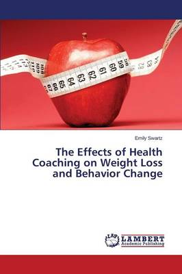 The Effects of Health Coaching on Weight Loss and Behavior Change (Paperback)