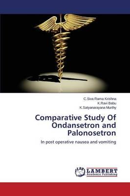 Comparative Study of Ondansetron and Palonosetron (Paperback)
