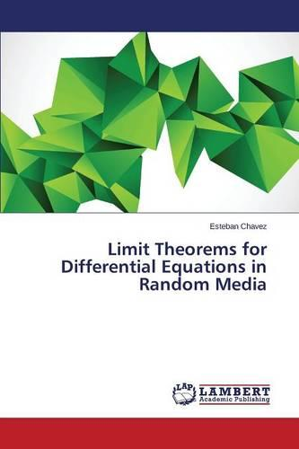 Limit Theorems for Differential Equations in Random Media (Paperback)