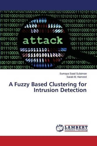 A Fuzzy Based Clustering for Intrusion Detection (Paperback)