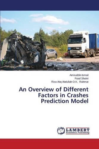 An Overview of Different Factors in Crashes Prediction Model (Paperback)