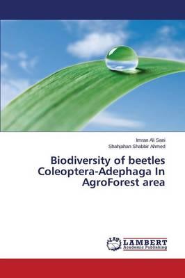 Biodiversity of Beetles Coleoptera-Adephaga in Agroforest Area (Paperback)