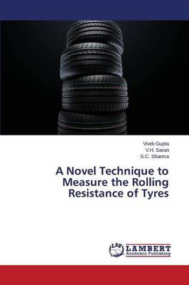 A Novel Technique to Measure the Rolling Resistance of Tyres (Paperback)