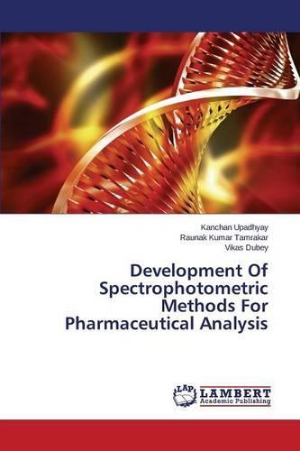 Development of Spectrophotometric Methods for Pharmaceutical Analysis (Paperback)