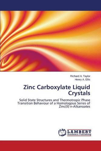 Zinc Carboxylate Liquid Crystals (Paperback)