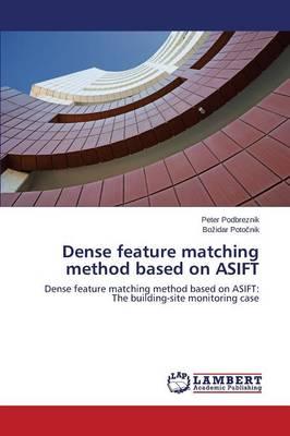 Dense Feature Matching Method Based on Asift (Paperback)