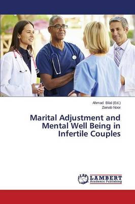 Marital Adjustment and Mental Well Being in Infertile Couples (Paperback)