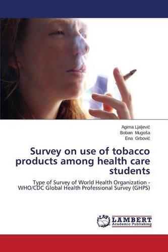 Survey on Use of Tobacco Products Among Health Care Students (Paperback)