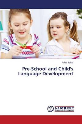 Pre-School and Child's Language Development (Paperback)