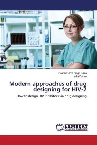 Modern Approaches of Drug Designing for HIV-2 (Paperback)