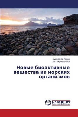 Novye Bioaktivnye Veshchestva Iz Morskikh Organizmov (Paperback)