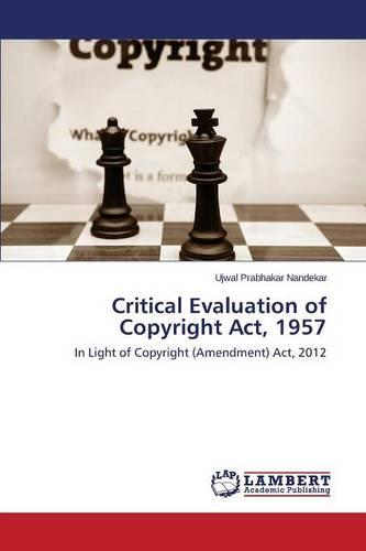 Critical Evaluation of Copyright ACT, 1957 (Paperback)
