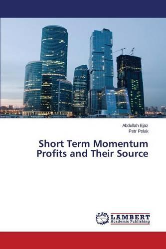 Short Term Momentum Profits and Their Source (Paperback)