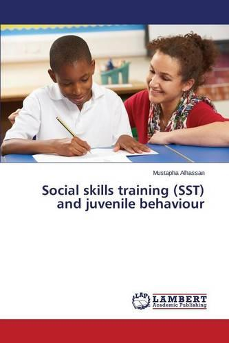 Social Skills Training (Sst) and Juvenile Behaviour (Paperback)