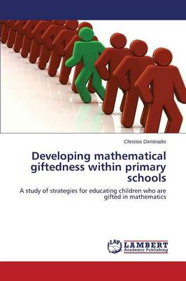 Developing Mathematical Giftedness Within Primary Schools (Paperback)