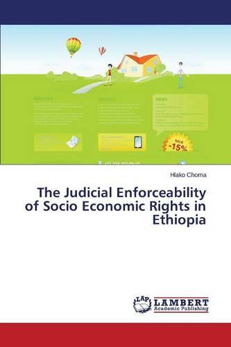 The Judicial Enforceability of Socio Economic Rights in Ethiopia (Paperback)