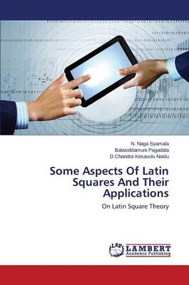 Some Aspects of Latin Squares and Their Applications (Paperback)