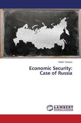 Economic Security: Case of Russia (Paperback)
