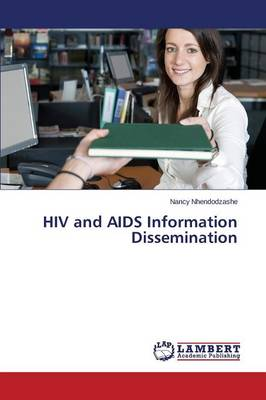 HIV and AIDS Information Dissemination (Paperback)