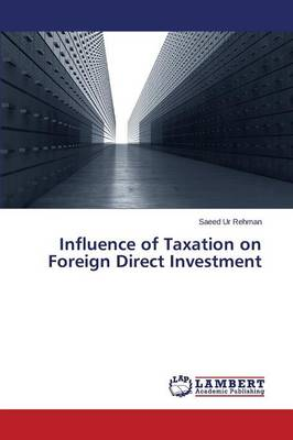 Influence of Taxation on Foreign Direct Investment (Paperback)