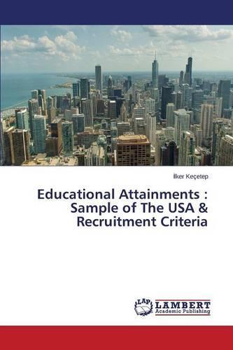 Educational Attainments: Sample of the USA & Recruitment Criteria (Paperback)