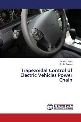 Trapezoidal Control of Electric Vehicles Power Chain (Paperback)