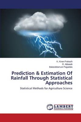 Prediction & Estimation of Rainfall Through Statistical Approaches (Paperback)