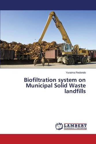 Biofiltration System on Municipal Solid Waste Landfills (Paperback)