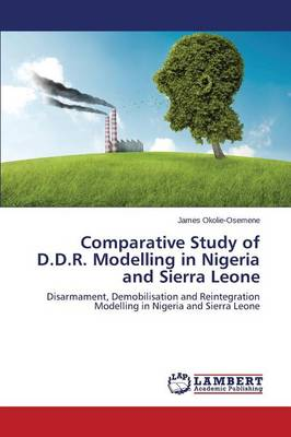 Comparative Study of D.D.R. Modelling in Nigeria and Sierra Leone (Paperback)