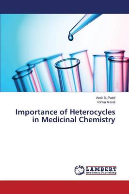 Importance of Heterocycles in Medicinal Chemistry (Paperback)