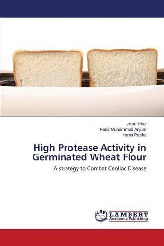 High Protease Activity in Germinated Wheat Flour (Paperback)