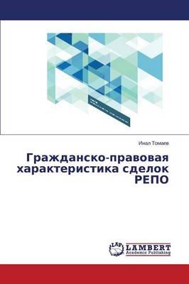 Grazhdansko-Pravovaya Kharakteristika Sdelok Repo (Paperback)