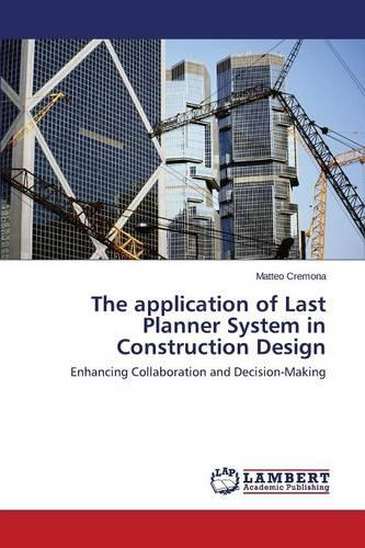 The Application of Last Planner System in Construction Design (Paperback)