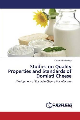 Studies on Quality Properties and Standards of Domiati Cheese (Paperback)