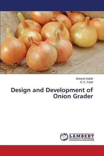Design and Development of Onion Grader (Paperback)