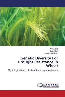 Genetic Diversity for Drought Resistance in Wheat (Paperback)