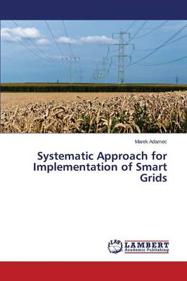 Systematic Approach for Implementation of Smart Grids (Paperback)