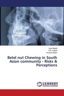 Betel Nut Chewing in South Asian Community - Risks & Perceptions (Paperback)