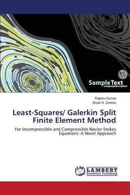 Least-Squares/ Galerkin Split Finite Element Method (Paperback)