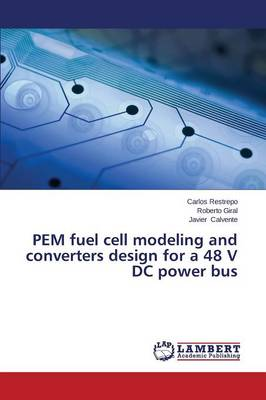 Pem Fuel Cell Modeling and Converters Design for a 48 V DC Power Bus (Paperback)