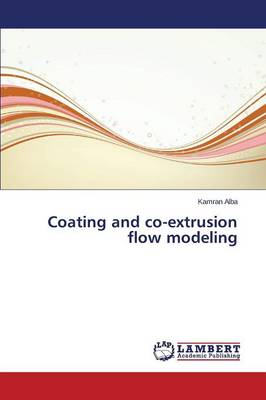 Coating and Co-Extrusion Flow Modeling (Paperback)
