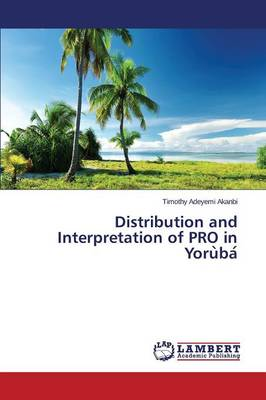 Distribution and Interpretation of Pro in YoruÌ baÌ (Paperback)