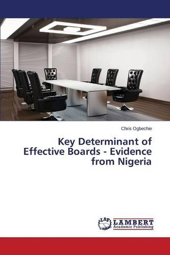 Key Determinant of Effective Boards - Evidence from Nigeria (Paperback)