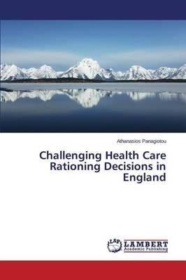 Challenging Health Care Rationing Decisions in England (Paperback)
